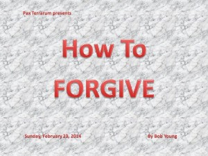 20140223 How To Forgive